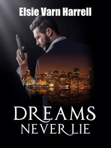 Dreams Never Lie by Elsie Varn Harrell